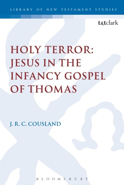(ebook) Holy Terror: Jesus in the Infancy Gospel of Thomas