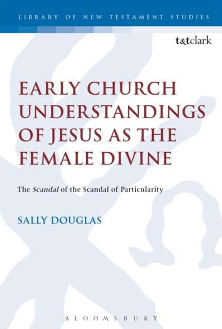 (ebook) Early Church Understandings of Jesus as the Female Divine