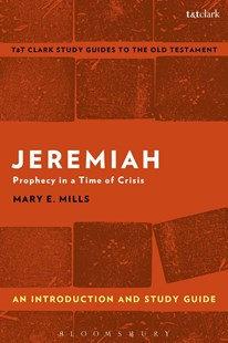 Jeremiah: An Introduction and Study Guide by Mary E. Mills, Adrian H. Curtis (9780567671059) - PaperBack - Religion & Spirituality Christianity