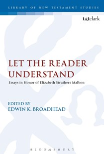 Let the Reader Understand by Edwin K. Broadhead (9780567674050) - HardCover - Religion & Spirituality Christianity