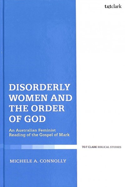 Disorderly Women and the Order of God