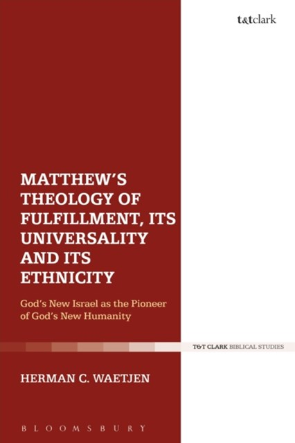 Matthew's Theology of Fulfillment, Its Universality and Its Ethnicity