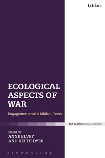 Ecological Aspects of War by Anne Elvey, Keith Dyer, Deborah Guess (9780567676399) - HardCover - Religion & Spirituality Christianity