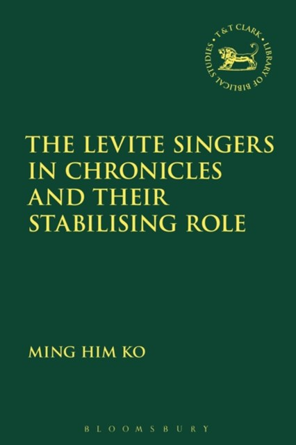 Levite Singers in Chronicles and Their Stabilising Role