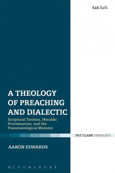 A Theology of Preaching and Dialectic