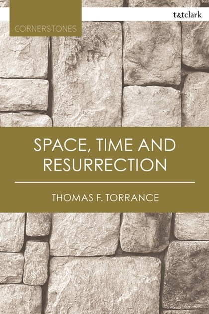 Space, Time and Resurrection
