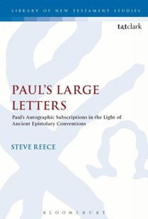 Paul's Large Letters by Steve Reece, Chris Keith (9780567682659) - PaperBack - Religion & Spirituality Christianity