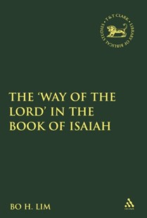 The Way of the Lord in the Book of Isaiah by Bo H. Lim, Andrew Mein, Claudia V. Camp (9780567688316) - PaperBack - Religion & Spirituality Christianity