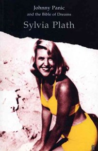 Johnny Panic and the Bible of Dreams by Sylvia Plath (9780571049899) - PaperBack - Modern & Contemporary Fiction General Fiction