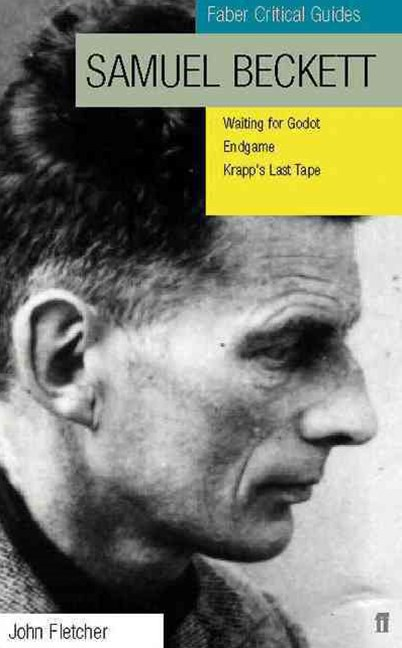 Samuel Beckett: Faber Critical Guide