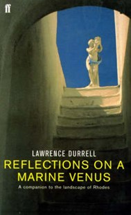 Reflections on a Marine Venus by Lawrence Durrell, Lawrence Durrell, Charles Boyle (9780571201709) - PaperBack - Travel Travel Pictorials