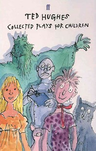 Collected Plays for Children by Ted Hughes, Quentin Blake, Quentin Blake (9780571209576) - PaperBack - Non-Fiction Art & Activity