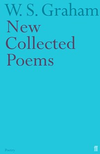 New Collected Poems by W S Graham, Matthew Francis (9780571209897) - PaperBack - Poetry & Drama Poetry