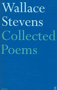Collected Poems by Wallace Stevens (9780571228744) - PaperBack - Poetry & Drama Poetry