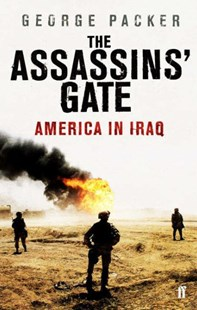 The Assassins' Gate by George Packer (9780571230440) - PaperBack - History Latin America