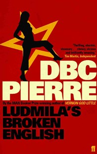 Ludmila's Broken English by DBC Pierre (9780571230952) - PaperBack - Classic Fiction