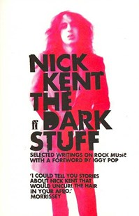 The Dark Stuff by Nick Kent (9780571232710) - PaperBack - Biographies Entertainment