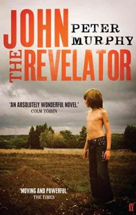 John the Revelator by Peter Murphy (9780571240210) - PaperBack - Modern & Contemporary Fiction General Fiction