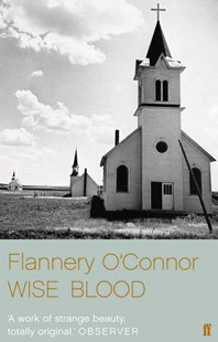 Wise Blood by Flannery O'Connor (9780571241309) - PaperBack - Modern & Contemporary Fiction General Fiction