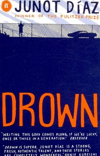 Drown by Junot Diaz, Bill Bragg (9780571244973) - PaperBack - Modern & Contemporary Fiction General Fiction