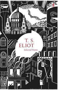 Selected Poems of T. S. Eliot by T.S. Eliot, Clare Curtis (9780571247059) - HardCover - Poetry & Drama Poetry