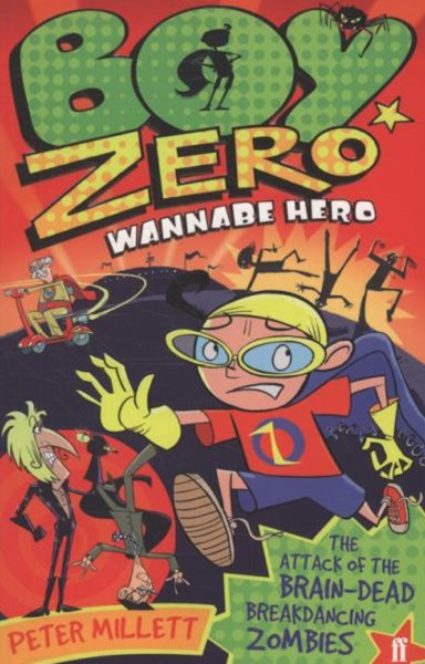 Boy Zero Wannabe Hero 2: The Attack of the Brain-Dead Break-Dancing Zombies