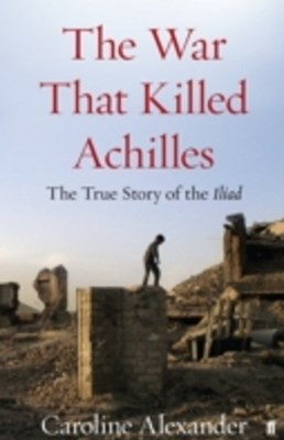 War That Killed Achilles