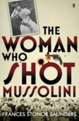Woman Who Shot Mussolini