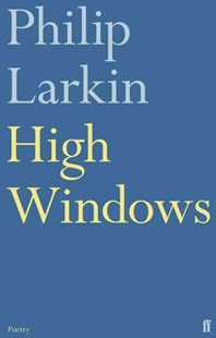 High Windows by Philip Larkin (9780571260140) - PaperBack - Poetry & Drama Poetry