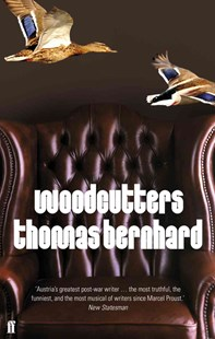 Woodcutters by Thomas Bernhard (9780571276097) - PaperBack - Classic Fiction