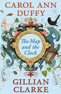 The Map and the Clock by Carol Ann Duffy, Gillian Clarke (9780571277094) - PaperBack - Poetry & Drama Poetry