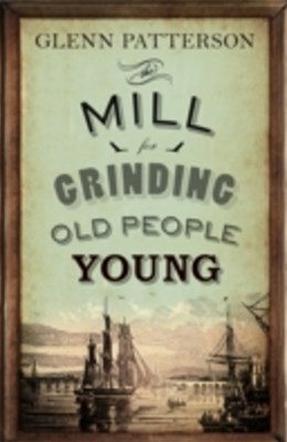 Mill for Grinding Old People Young