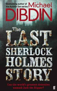 The Last Sherlock Holmes Story by Michael Dibdin (9780571290857) - PaperBack - Crime Mystery & Thriller