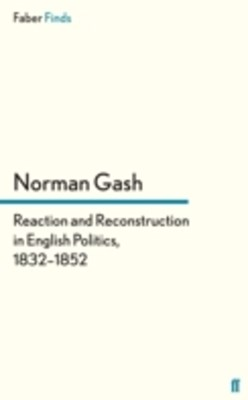 (ebook) Reaction and Reconstruction in English Politics, 1832-1852
