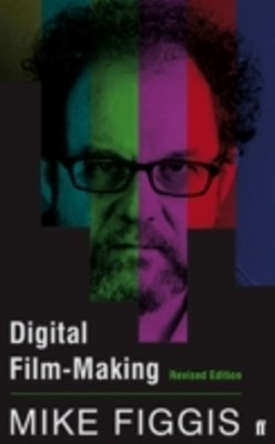 (ebook) Digital Film-making Revised Edition
