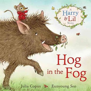 Hog in the Fog by Julia Copus, Eunyoung Seo, Eunyoung Seo (9780571307210) - PaperBack - Children's Fiction Early Readers (0-4)