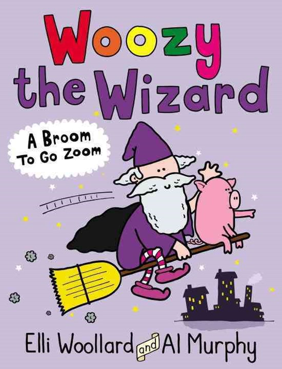 Woozy the Wizard: A Broom to Go Zoom