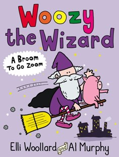 (ebook) Woozy the Wizard: A Broom to Go Zoom - Children's Fiction Intermediate (5-7)