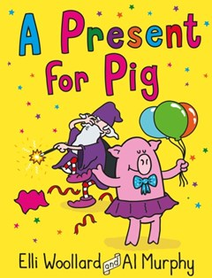 (ebook) Woozy the Wizard: A Present for Pig