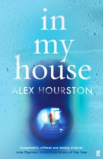 In My House by Alex Hourston (9780571316687) - PaperBack - Modern & Contemporary Fiction General Fiction