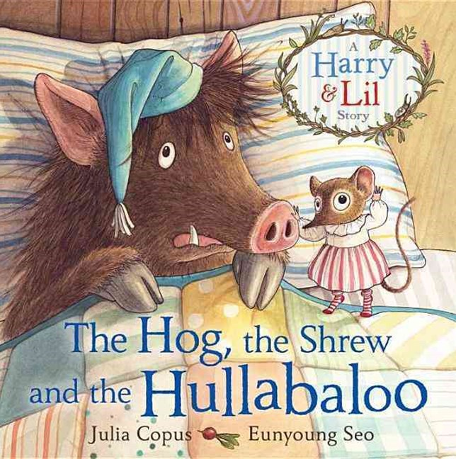 The Hog, the Shrew and the Hullabaloo