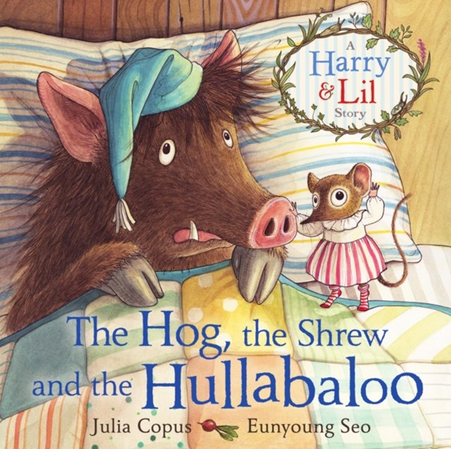 Hog, the Shrew and the Hullabaloo