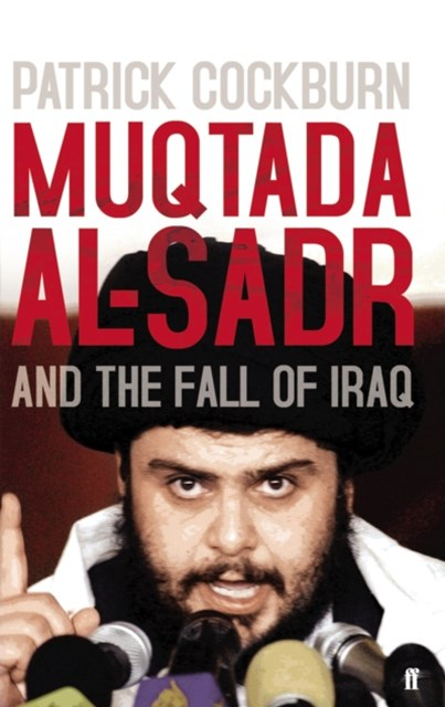(ebook) Muqtada al-Sadr and the Fall of Iraq