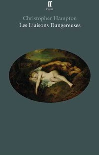 Les Liaisons Dangereuses by Christopher Hampton (9780571327904) - PaperBack - Poetry & Drama Plays
