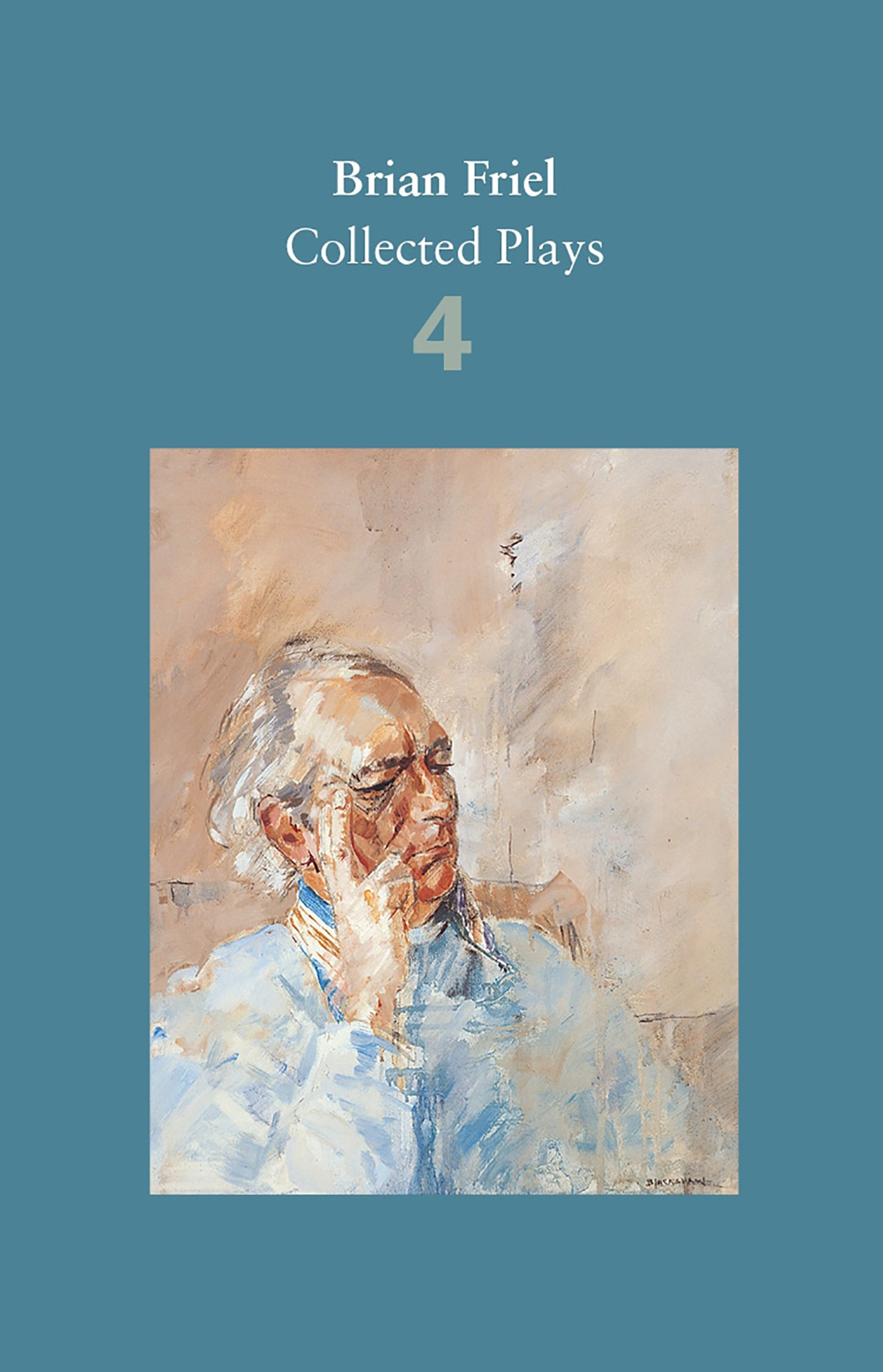 Brian Friel: Collected Plays - Volume 4