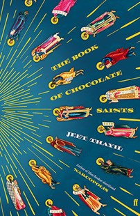 The Book of Chocolate Saints by Jeet Thayil (9780571336104) - PaperBack - Modern & Contemporary Fiction General Fiction