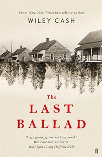 The Last Ballad by Wiley Cash (9780571340699) - PaperBack - Historical fiction