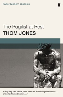 The Pugilist at Rest by Thom Jones (9780571342129) - PaperBack - Modern & Contemporary Fiction General Fiction