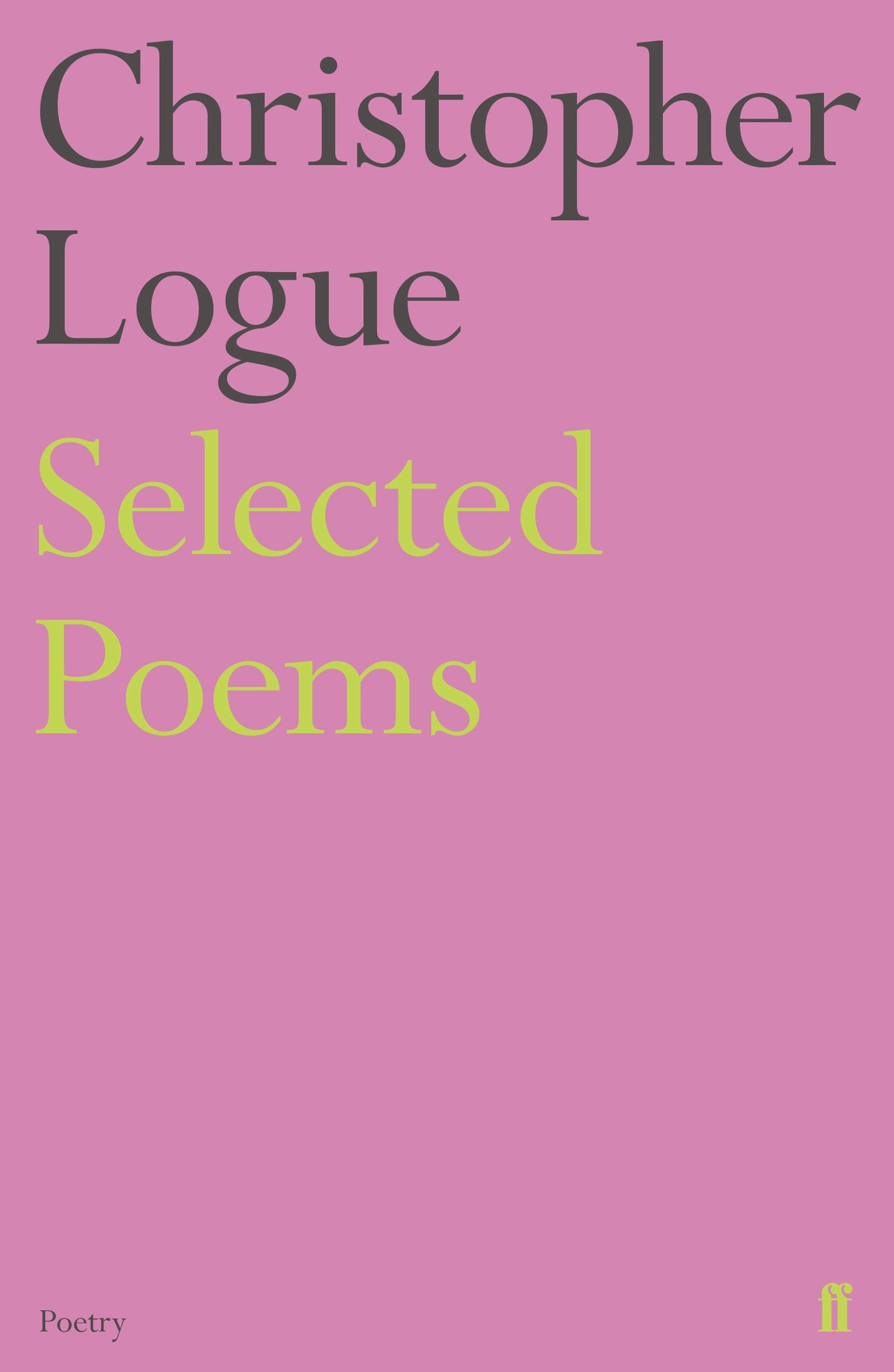 Selected Poems of Christopher Logue