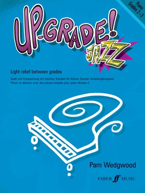 Up -grade Jazz! Piano Grades 2-3